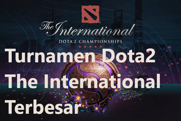 Turnamen Dota2 The International Terbesar
